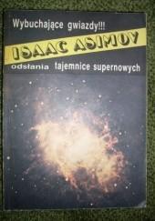 Okładka książki Wybuchające gwiazdy. Sekrety supernowych. Isaac Asimov