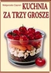 Okładka książki Kuchnia za trzy grosze