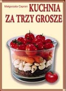 Okładka książki Kuchnia za trzy grosze Małgorzata Caprari