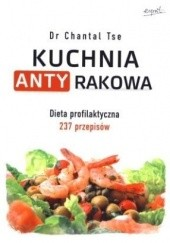 Okładka książki Kuchnia antyrakowa Chantal Tse