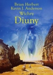 Okładka książki Wichry Diuny Brian Patrick Herbert,Kevin J. Anderson