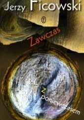Okładka książki Zawczas z poniewczasem Jerzy Ficowski