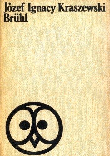 Okładka książki Brühl. Powieść historyczna z XVIII wieku Józef Ignacy Kraszewski