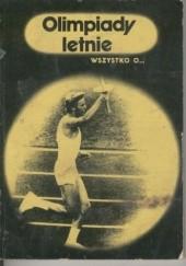 Okładka książki Wszystko o... Olimpiady letnie