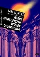Okładka książki Wiara filozoficzna wobec objawienia Karl Jaspers