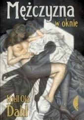 Okładka książki Mężczyzna w oknie Kjell Ola Dahl