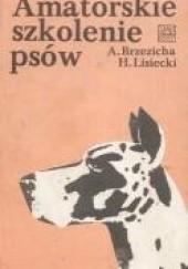 Okładka książki Amatorskie szkolenie psów Antoni Brzezicha,Henryk Lisiecki