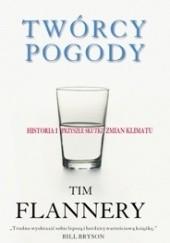 Okładka książki Twórcy pogody. Historia i przyszłe skutki zmian klimatu Tim Flannery