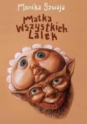 Okładka książki Matka Wszystkich Lalek Monika Szwaja