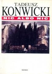 Okładka książki Nic albo nic Tadeusz Konwicki