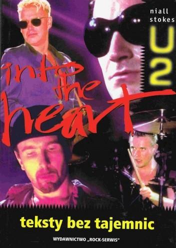 Okładka książki U2 Into The Heart. Teksty bez tajemnic