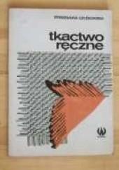 Okładka książki Tkactwo ręczne Stanisława Czyżkowska