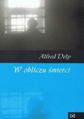 Okładka książki W obliczu śmierci Alfred Delp SJ
