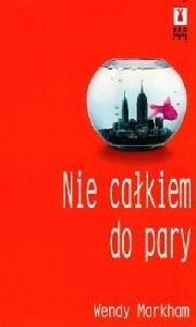Okładka książki Nie całkiem do pary Wendy Markham