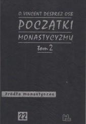Okładka książki Początki monastycyzmu chrześcijańskiego t. 2 Vincent Desprez