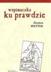 Okładka książki Wspinaczka ku Prawdzie Thomas Merton
