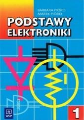 Okładka książki Podstawy Elektroniki Barbara Pióro,Marek Pióro