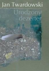 Okładka książki Urodzony dezerter Jan Twardowski