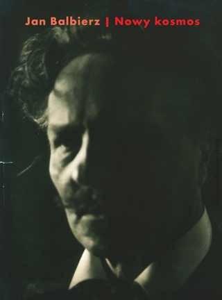 Okładka książki Nowy kosmos. Strindberg, nauka i znaki Jan Balbierz