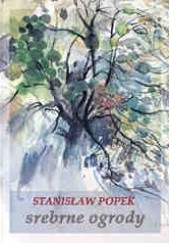 Okładka książki Srebrne ogrody Stanisław Leon Popek