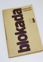 Okładka książki Blokada t.3 Aleksander Czakowski