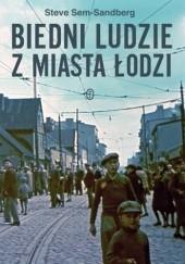 Okładka książki Biedni ludzie z miasta Łodzi Steve Sem-Sandberg