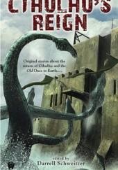 Okładka książki Cthulhu's Reign Darrell Schweitzer