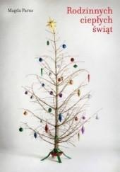 Okładka książki Rodzinnych ciepłych świąt Magda Parus