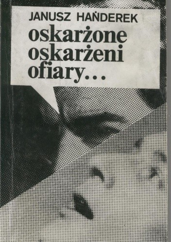 Okładka książki Oskarżone, oskarżeni, ofiary...