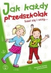 Okładka książki Jak każdy przedszkolak bawi się i uczy... Dorota Krassowska