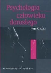 Okładka książki Psychologia człowieka dorosłego Piotr Oleś