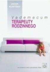 Okładka książki Vademecum terapeuty rodzinnego Jacek Kubitsky