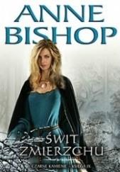 Okładka książki Świt Zmierzchu Anne Bishop