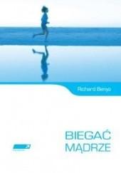 Okładka książki Biegać mądrze Richard Benyo