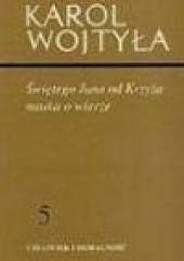 Okładka książki Świętego Jana od Krzyża nauka o wierze Karol Wojtyła