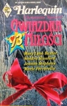 Okładka książki Gwiazdka miłości Mary Lynn Baxter,Marie Ferrarella,Sondra Stanford,Jeanne Stephens