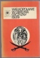 Okładka książki Wielkopolanie w obronie ojczyzny 1939