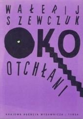 Okładka książki Oko otchłani Wałerij Szewczuk