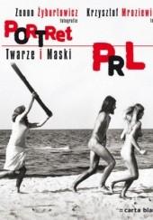 Okładka książki Portret PRL. Twarze i maski Krzysztof Mroziewicz