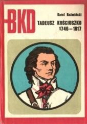 Okładka książki Tadeusz Kościuszko 1746-1817 Karol Koźmiński