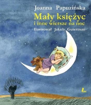 Mały Księżyc I Inne Wiersze Na Noc Joanna Papuzińska
