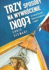 Okładka książki Trzy sposoby na wywrócenie łódki Chris Stewart