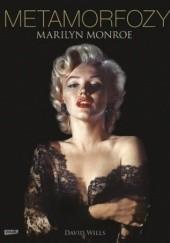 Okładka książki Metamorfozy Marilyn Monroe David Wills