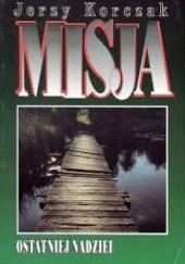 Okładka książki Misja ostatniej nadziei Janusz Korczak