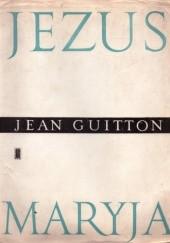 Okładka książki Jezus. Maryja Jean Guitton