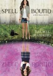 Okładka książki Spell Bound Rachel Hawkins
