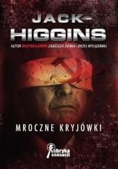 Okładka książki Mroczne kryjówki Jack Higgins