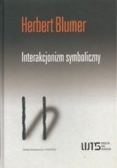 Okładka książki Interakcjonizm symboliczny. Perspektywa i metoda Herbert Blumer