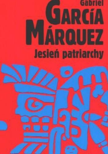 Okładka książki Jesień patriarchy Gabriel García Márquez
