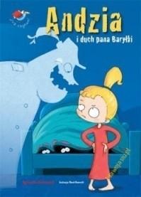 Okładka książki Andzia i duch pana Baryłki Agnieszka Stelmaszyk